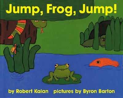 Jump, Frog, Jump! By Kalan, Robert/ Barton, Byron/ Barton, Byron (ILT)