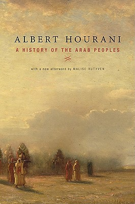 A History of the Arab Peoples By Hourani, Albert/ Ruthven, Malise (AFT)