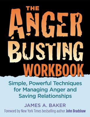 The Anger Busting Workbook By Baker, James A.
